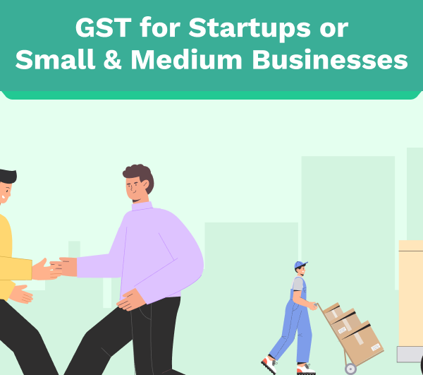 GST for Startups or SMBs