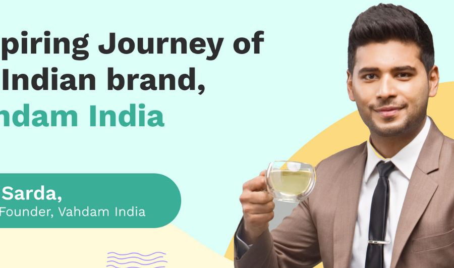Journey of an Indian Brand, Vahdam India